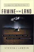 Famine in the Land A Passionate Call for Expository Preaching