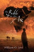 Bible Or The Axe One Man's Dramatic Escape From Persecution in the Sudan