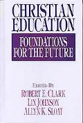 Christian Education Foundations for the Future