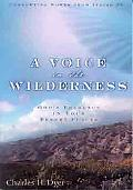 Voice in the Wilderness God's Presence in Your Desert Places