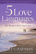 Five Love Languages: How to Express Heartfelt Commitment to Your Mate - Gary D. Chapman - Paperback