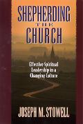 Shepherding the Church Effective Spiritual Leadership in a Changing Culture
