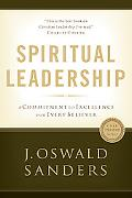 Spiritual Leadership A Commitment to Excellence for Every Believer