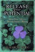 Release Your Potential Using Your Gifts in a Thriving Womens Ministry