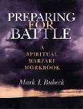 Preparing for Battle A Spiritual Warfare Workbook