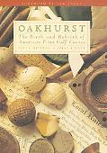 Oakhurst The Birth and Rebirth of America's First Golf Course