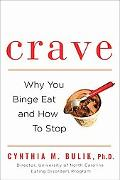 Crave: Why You Binge Eat and How to Stop