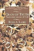Grain of Truth The Ancient Lessons of Craft