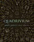 Quadrivium: Number, Geometry, Music, Heaven (Wooden Books)