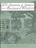 101 Questions & Answers About Backyard Wildlife