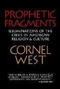 Prophetic Fragments Illuminations of the Crisis in American Religion and Culture