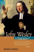 John Wesley A Biography