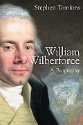 William Wilberforce A Biography