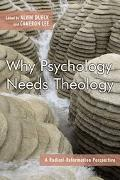 Why Psychology Needs Theology A Radical-Reformation Perspective