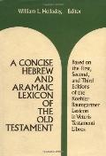 Concise Hebrew and Aramaic Lexicon of the Old Testament Based upon the Lexical Work of Ludwi...
