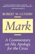Mark: A Commentary on His Apology for the Cross - Robert Horton Gundry - Hardcover