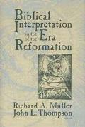 Biblical Interpretation in the Era of the Reformation: Essays Presented to David C. Steinmet...