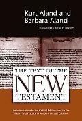 Text of the New Testament an Introduction to the Critical Editions and to the Theory and Pra...