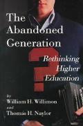 Abandoned Generation Rethinking Higher Education