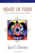 Heart of Flesh A Feminist Spirituality for Women and Men