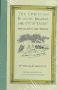 Christian Eclectic Readers and Study Guide Consisting of Progressive Lessons in Reading and ...