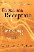 Ecumenical Reception Its Challenge and Opportunity
