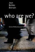 Who Are We? Critical Reflections and Hopeful Possibilities