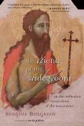 Friend of the Bridegroom On the Orthodox Veneration of the Forerunner