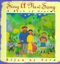 Sing a New Song: A Book of Psalms - Bijou Le Tord - Hardcover