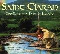 Saint Ciaran The Tale of a Saint of Ireland