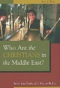 Who Are the Christians in the Middle East? : Second Edition