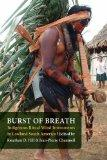 Burst of Breath: Indigenous Ritual Wind Instruments in Lowland South America