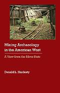 Mining Archaeology in the American West: A View from the Silver State (Historical Archaeolog...
