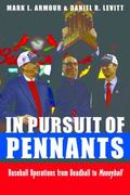 In Pursuit of Pennants : Baseball Operations from Deadball to Moneyball