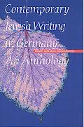 Contemporary Jewish Writing in Germany An Anthology