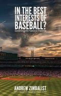 In the Best Interests of Baseball? : Governing the National Pastime