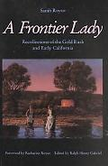 Frontier Lady Recollections of the Gold Rush and Early California