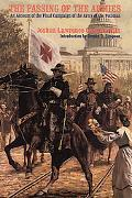 Passing of the Armies An Account of the Final Campaign of the Army of the Potomac, Based upo...