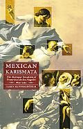 Mexican Karismata The Baroque Vocation Of Francisca De Los Angeles, 1674-1744