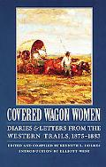 Covered Wagon Women Diaries and Letters from the Western Trails, 1875-1883
