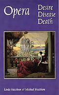Opera Desire, Disease, Death