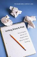 Writing Brave And Free Encouraging Words for People Who Want to Start Writing