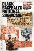 Black Baseballs National Showcase The East-West All-Star Game, 1933-1953