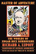 Master Of Adventure The Worlds Of Edgar Rice Burroughs