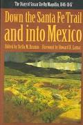 Down the Santa Fe Trail and into Mexico The Diary of Susan Shelby Magoffin, 1846-1847