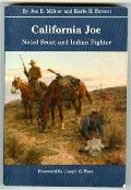 California Joe: Noted Scout and Indian Fighter - Joe E. Milner - Paperback