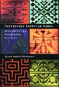 Indigenous American Women Decolonization, Empowerment, Activism