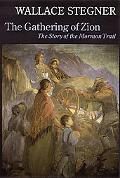 Gathering of Zion The Story of the Mormon Trail