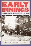 Early Innings A Documentary History of Baseball, 1825-1908