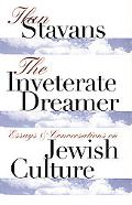 Inveterate Dreamer Essays and Conversations on Jewish Culture